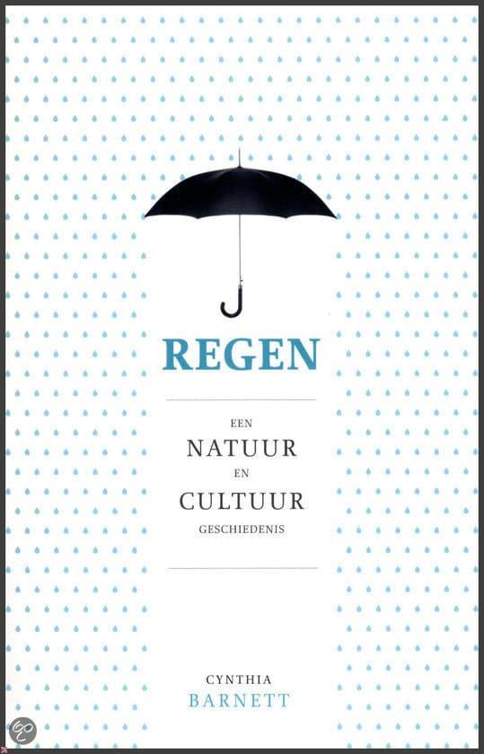 Regen. Een natuur en cultuurgeschiedenis