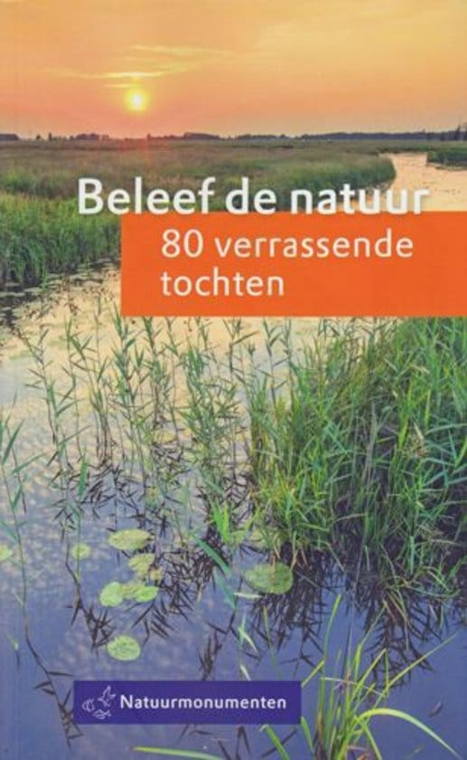 Beleef de natuur. 80 verrassende tochten