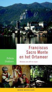 recensie franciscus sacro monte en het ortameer felicia dekkers